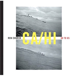 Ron Church: California to Hawaii 1960 to 1965