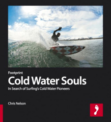Cold Water Souls: In Search of Surfings Cold Water Pioneers