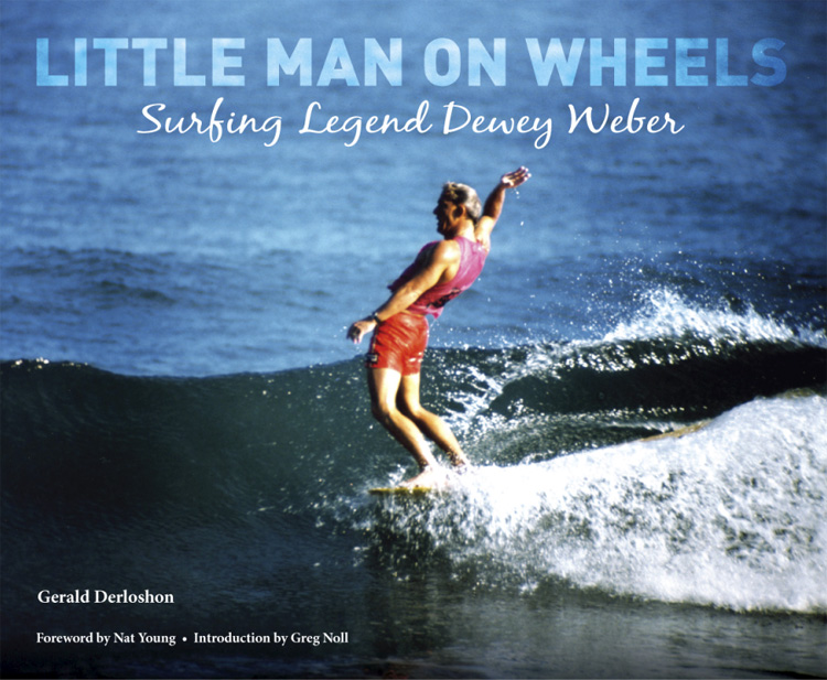 Little Man on Wheels: Surfing Legend Dewey Weber
