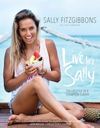 Live Like Sally - The Lifestyle Of A Champion Surfer