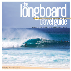 The Longboard Travel Guide: A Guide to the World's Best Longboarding Waves