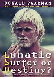 Lunatic Surfer or Destiny?