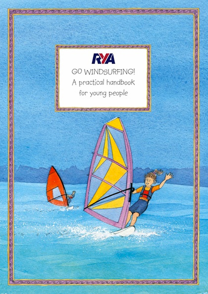 RYA Go Windsurfing! A Practical Handbook for Young People