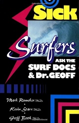 Sick Surfers Ask the Surf Docs & Dr. Geoff