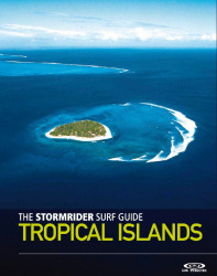 The Stormrider Surf Guide: Tropical Islands