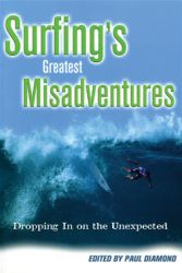 Surfing's Greatest Misadventures: Dropping In on the Unexpected