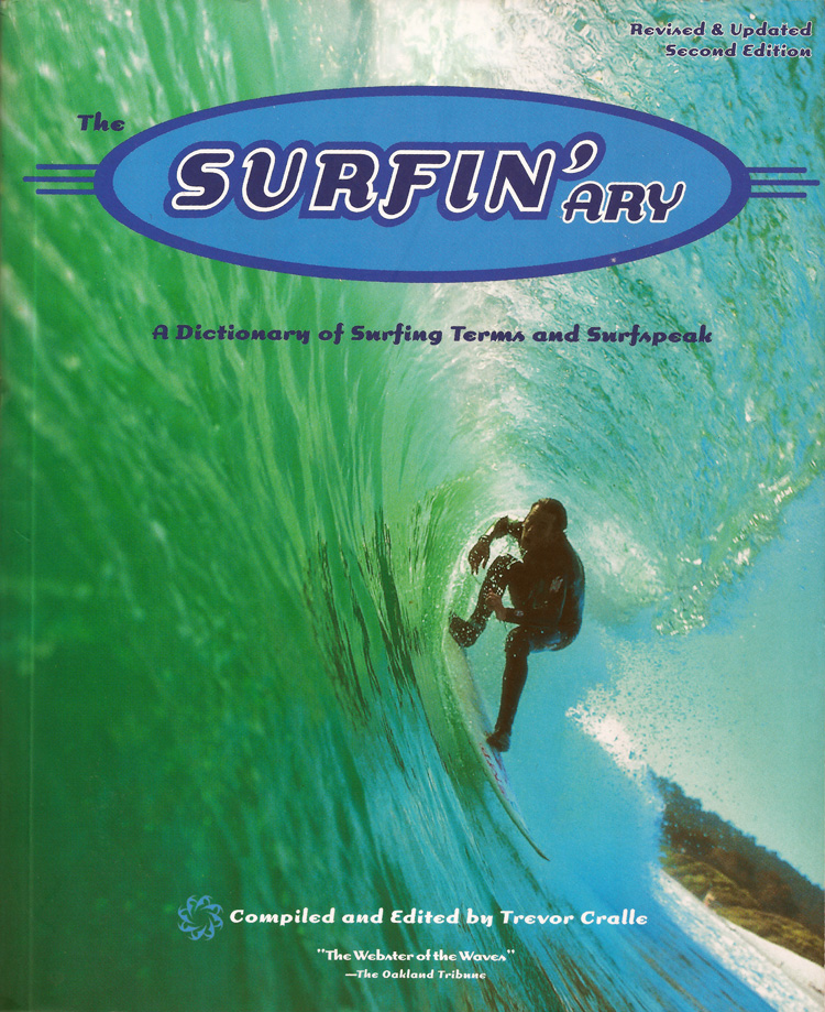 The Surfin'ary: A Dictionary of Surfing Terms and Surfspeak