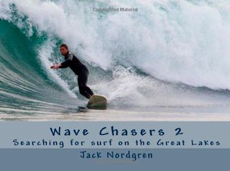 Wave Chasers Volume 2: Searching for Surf on the Great Lakes