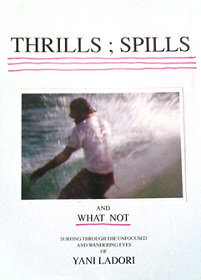 Thrills, Spills and What Not