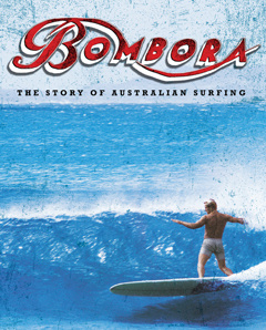 Bombora: The Story of Australian Surfing