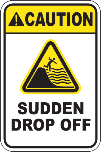 Caution: Sudden Drop Off