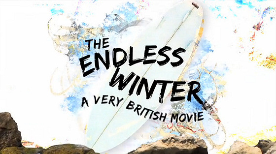 The Endless Winter - A Very British Surf Movie: because summer in England is quite rare...