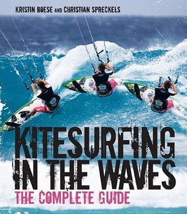 Kitesurfing In The Waves: the new book by Kristin Boese and Christian Spreckels