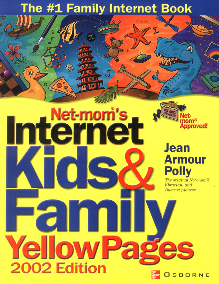 The Internet Kids & Family Yellow Pages: the book by Jean Armour Polly, the net mom