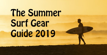 The Summer Surf Gear Guide 2019