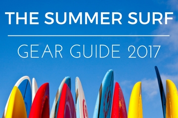 The Summer Surf Gear Guide 2017