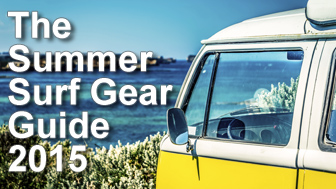 The Summer Surf Gear Guide 2015