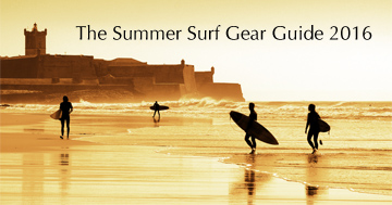 The Summer Surf Gear Guide 2016
