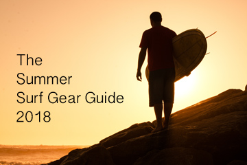 The Summer Surf Gear Guide 2018