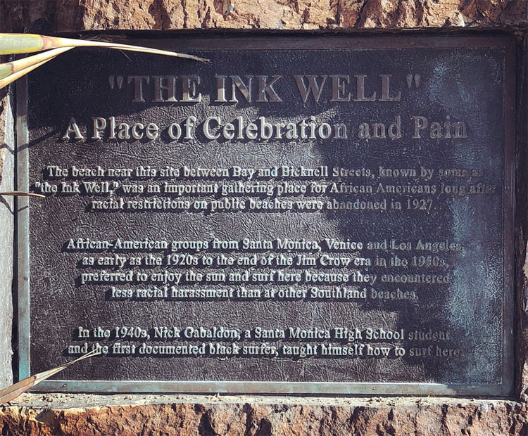 The Ink Well Beach: a plaque celebrates the life of Nick Gabaldón