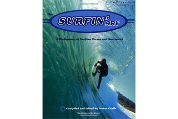 The Surfin'ary: Dictionary of Surfing Terms and Surfspeak